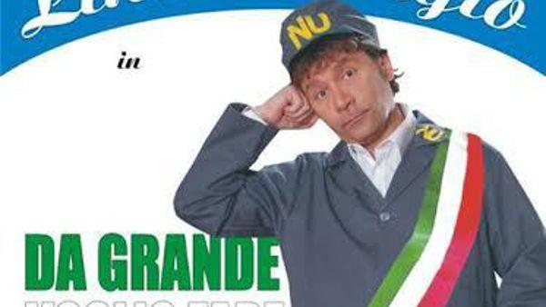 """Lino D'Angiò al Teatro Nuovo con """"Da grande voglio fare il sindaco"""""""