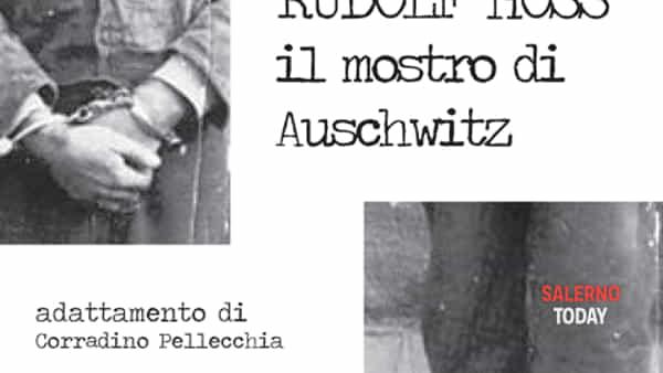 """Giornata della Memoria """"Rudolf Hoss, il mostro di Aschwitz"""" a Salerno"""