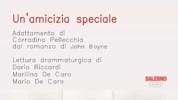 """Un'amicizia speciale"""": lettura drammaturgica di Riccardi, De Caro e De Caro"""