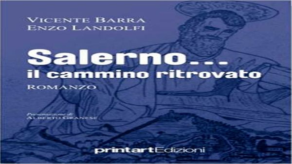 """Vicente Barra presenta """"Salerno…il cammino ritrovato"""""""