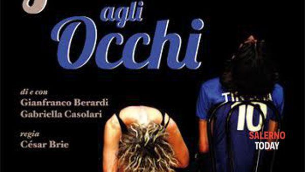 """Al Teatro Ghirelli di Salerno in scena """"In fondo agli occhi"""""""