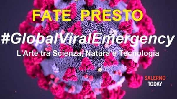 #globalviralemergency/fate presto - l'arte tra scienza, natura e tecnologia