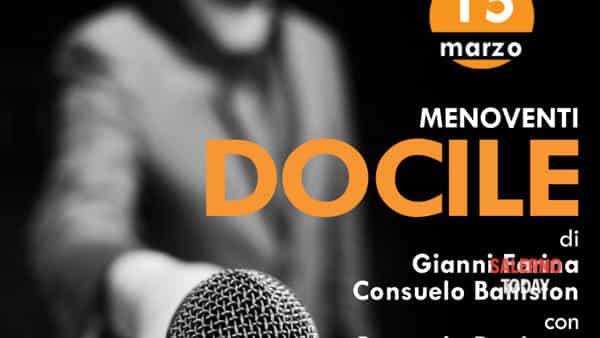 """""""Docile"""", lo spettacolo della compagnia Menoventi in scena a Salerno"""