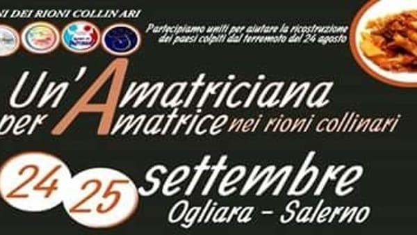 Un'amatriciana per Amatrice nei rioni collinari di Salerno, sabato 24 e domenica 25 settembre