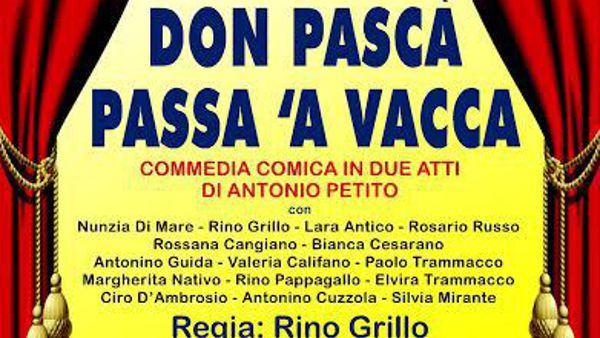"""Don Pascà passa 'a vacca"" in scena all'Arbostella di Salerno"