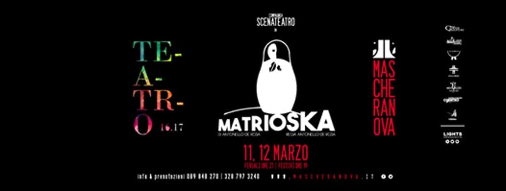 Matrioska, 11-12 marzo 2017